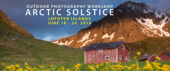 Lofoten Photography Workshop - Arctic Solstice 2016